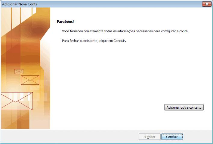 Clique em 'Concluir' e pronto! Seu Outlook 2010 está configurado para receber e enviar seus e-mails BOL via IMAP.
